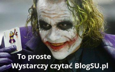 To proste - Wystarczy czytać BlogSU.pl