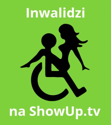 Inwalidzi na ShowUp.tv