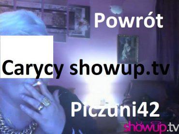 Piczunia42 - Caryca ShowUp.tv powraca w wielkim stylu