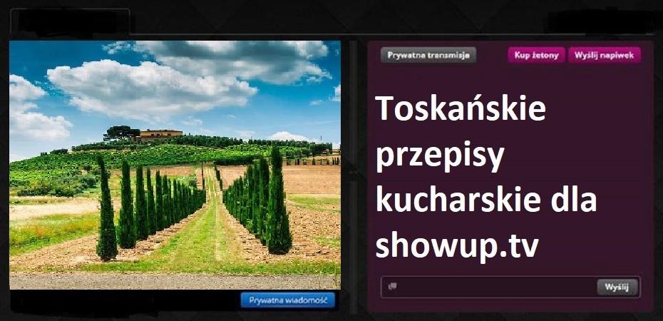 Toskańskie przepisy kucharskie dla ShowUp.tv