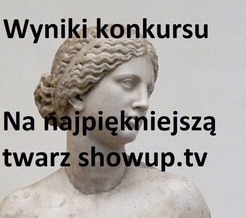Wyniki konkursu na najładniejszą twarz ShowUp.tv