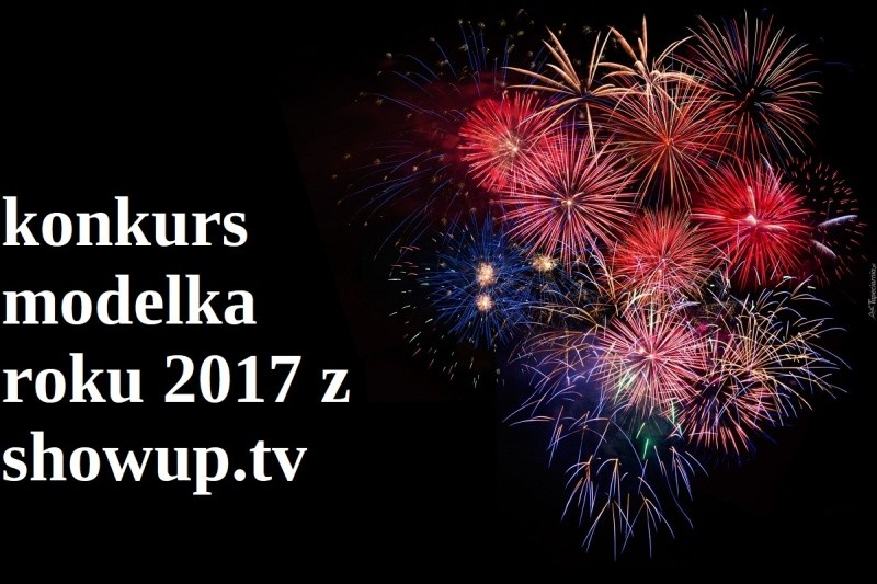 Konkurs na Modelkę 2017 r. z ShowUp.tv