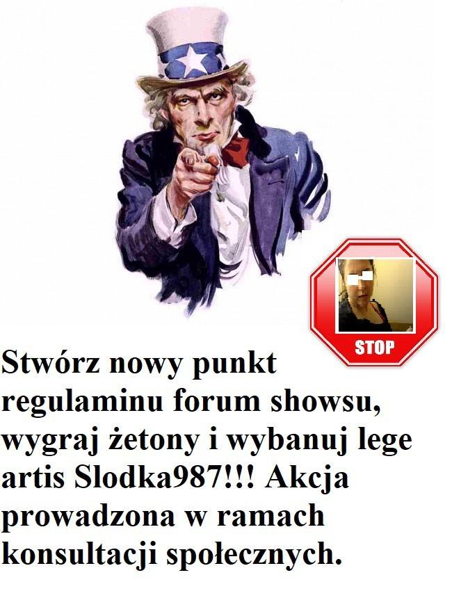 Wybanuj Słodka987, zmień regulamin, przejdź do historii!!!!!