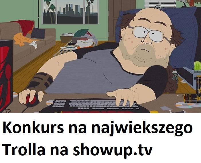Wybieramy Mega Trolla ShowUp.tv !!!