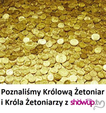 Wybraliśmy największą Żetoniarę i Żetoniarza z ShowUp.tv
