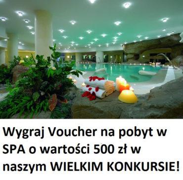 WIELKI KONKURS!!!! Wygraj pobyt w SPA - wartość 500 zł
