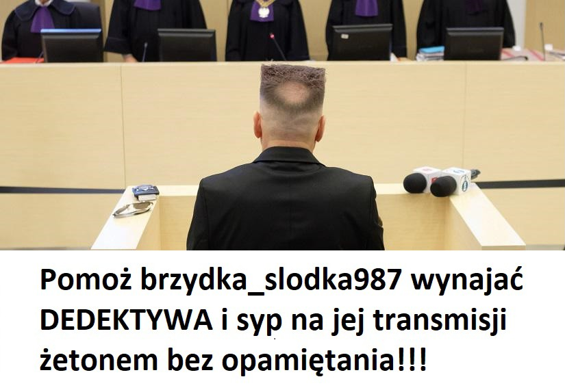 brzydka_slodka987 z ShowUp.tv zbiera na detektywa