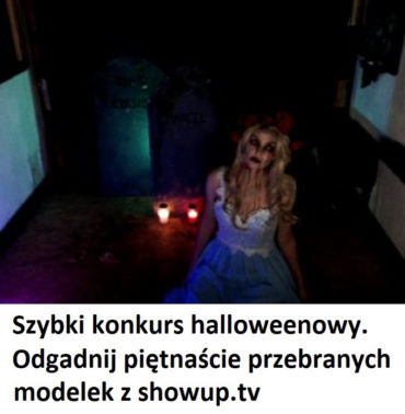 Odgadnij 15 modelek z ShowUp.tv - Konkurs Halloween 2018