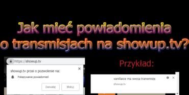 Jak zrobić sobie powiadomienia o rozpoczętych transmisjach na ShowUp.tv?